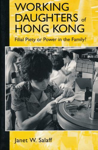 Working Daughters of Hong Kong: Filial Piety or Power in the Family? (Paperback)