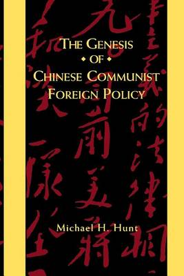 The Genesis of Chinese Communist Foreign Policy (Paperback)