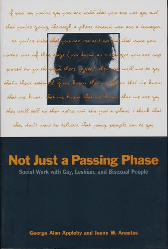 Not Just a Passing Phase: Social Work with Gay, Lesbian, and Bisexual People - Foundations of Social Work Knowledge Series (Paperback)