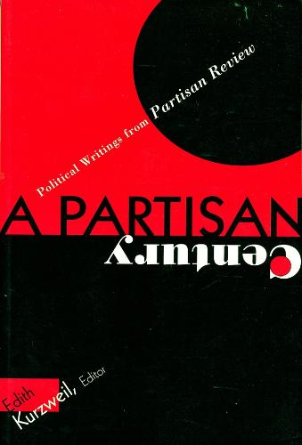 A Partisan Century: Political Writings from Partisan Review (Paperback)