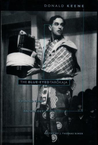 The Blue-Eyed Tarokaja: A Donald Keene Anthology (Hardback)