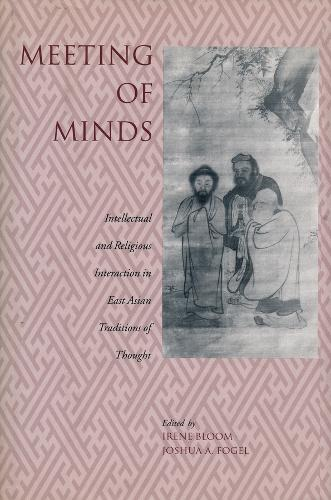Meeting of Minds: Intellectual and Religious Interaction in East Asian Traditions of Thought (Hardback)