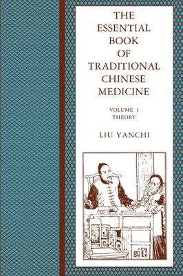 The The Essential Book of Traditional Chinese Medicine: The Essential Book of Traditional Chinese Medicine Theory v. 1 (Paperback)