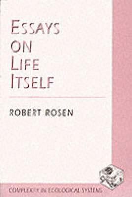 Essays on Life Itself - Complexity in Ecological Systems (Paperback)