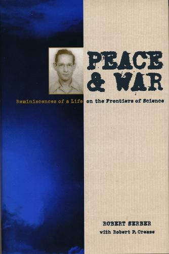 Peace and War: Reminiscences of a Life on the Frontiers of Science (Hardback)