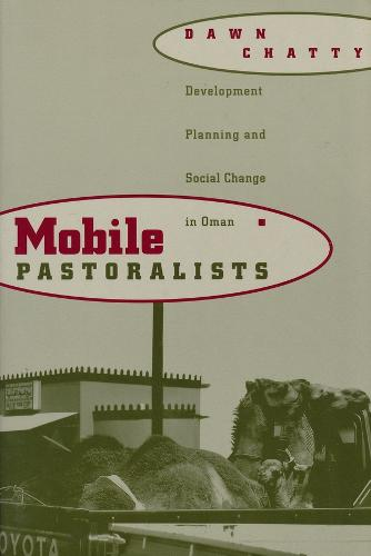 Mobile Pastoralists: Development Planning and Social Change in Oman (Paperback)