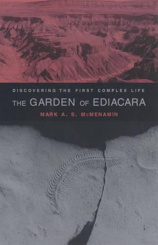 The Garden of Ediacara: Discovering the First Complex Life (Paperback)
