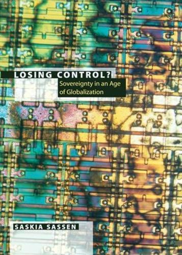 Losing Control?: Sovereignty in the Age of Globalization - Leonard Hastings Schoff Lectures (Paperback)