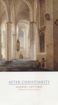 After Christianity - Italian Academy Lectures (Hardback)