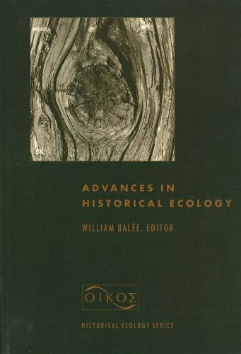 Advances in Historical Ecology - Historical Ecology Series (Paperback)