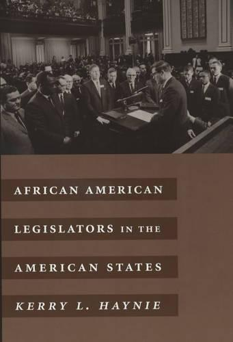 African American Legislators in the American States - Power, Conflict, and Democracy: American Politics Into the 21st Century (Paperback)
