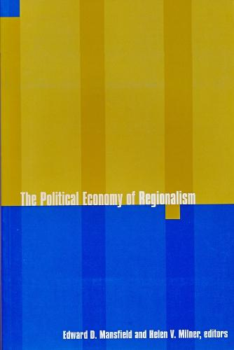The Political Economy of Regionalism - New Directions in World Politics (Paperback)