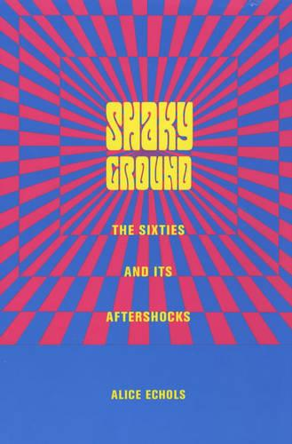 Shaky Ground: The Sixties and Its Aftershocks - Popular Cultures, Everyday Lives (Paperback)