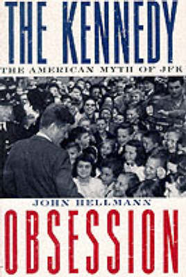 The Kennedy Obsession: The American Myth of JFK (Paperback)
