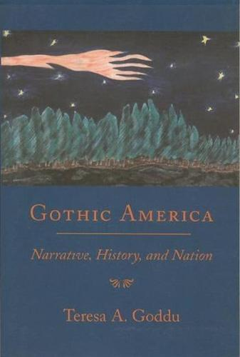 Gothic America: Narrative, History, and Nation (Paperback)