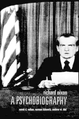Richard Nixon: A Psychobiography (Hardback)