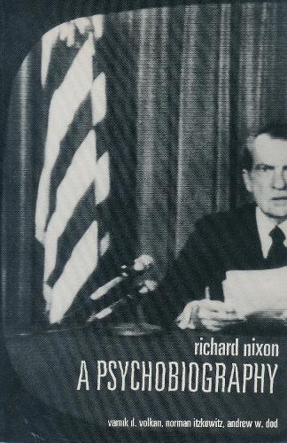Richard Nixon: A Psychobiography (Paperback)