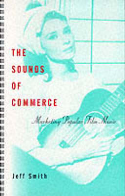 The Sounds of Commerce: Marketing Popular Film Music - Film and Culture Series (Paperback)