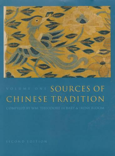 Sources of Chinese Tradition: Sources of Chinese Tradition From Earliest Times to 1600 v. 1 - Introduction to Asian Civilizations (Hardback)