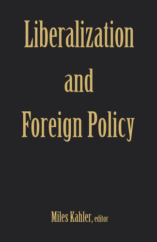 Liberalization and Foreign Policy (Hardback)
