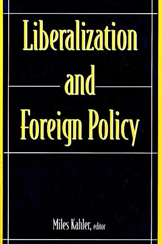 Liberalization and Foreign Policy (Paperback)