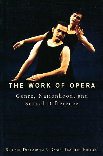 The Work of Opera: Genre, Nationhood, and Sexual Difference (Paperback)