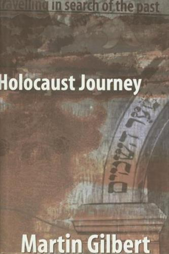 Holocaust Journey: Traveling in Search of the Past (Hardback)