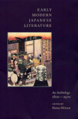 Early Modern Japanese Literature: An Anthology, 1600-1900 - Translations from the Asian Classics (Paperback)
