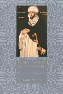 Turks, Moors, and Englishmen in the Age of Discovery (Paperback)