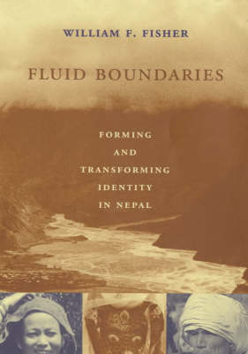 Fluid Boundaries: Forming and Transforming Identity in Nepal (Paperback)