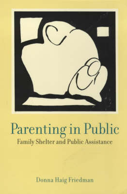 Parenting in Public: Family Shelter and Public Assistance (Paperback)