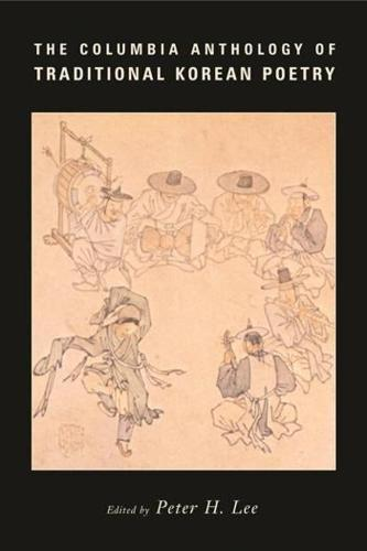 The Columbia Anthology of Traditional Korean Poetry - Translations from the Asian Classics (Hardback)
