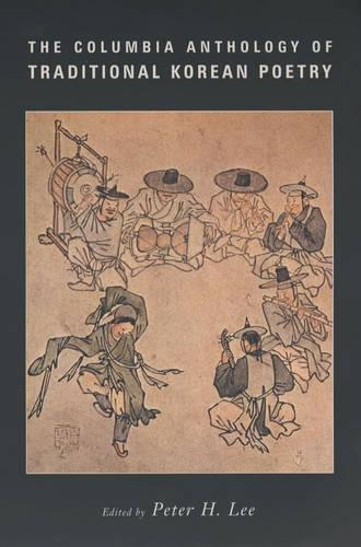 The Columbia Anthology of Traditional Korean Poetry - Translations from the Asian Classics (Paperback)