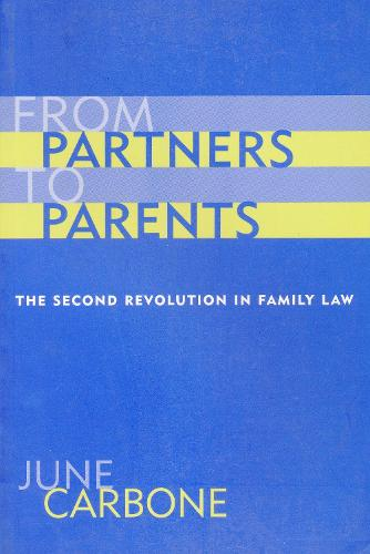 From Partners to Parents: The Second Revolution in Family Law (Paperback)