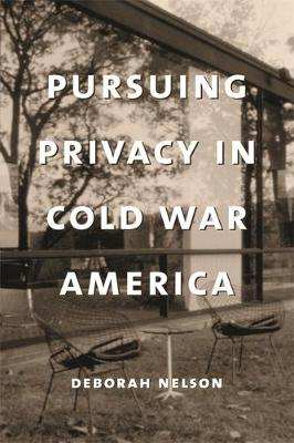 Pursuing Privacy in Cold War America - Gender and Culture Series (Hardback)