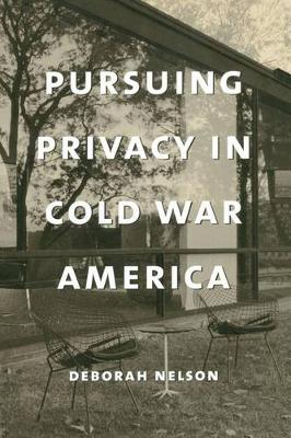 Pursuing Privacy in Cold War America - Gender and Culture Series (Paperback)