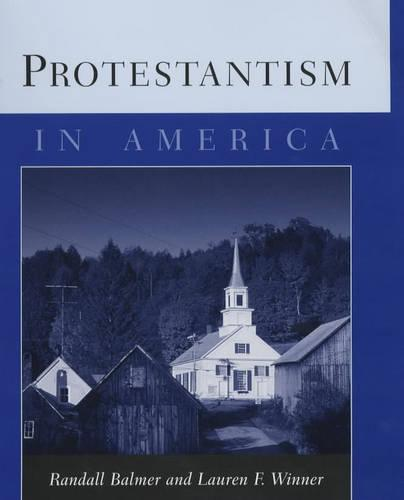 Protestantism in America - Columbia Contemporary American Religion Series (Hardback)