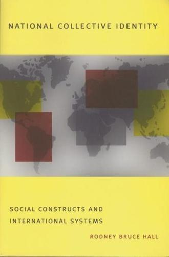 National Collective Identity: Social Constructs and International Systems (Paperback)