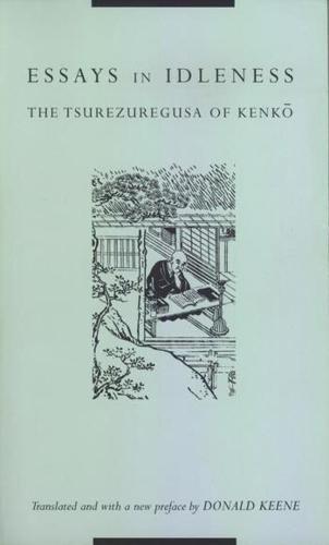 Essays in Idleness: The Tsurezuregusa of Kenko - Translations from the Asian Classics (Paperback)