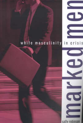 Marked Men: White Masculinity in Crisis (Paperback)