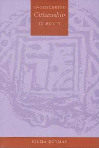 Engendering Citizenship in Egypt - History and Society of the Modern Middle East (Paperback)