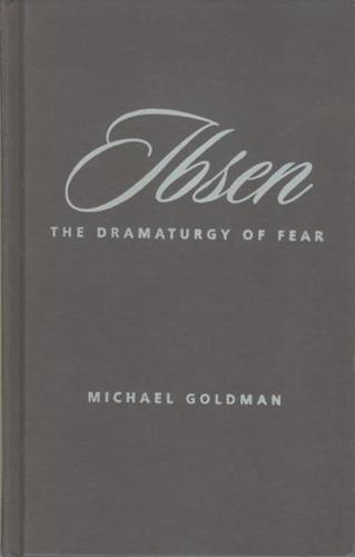 Ibsen: The Dramaturgy of Fear (Paperback)