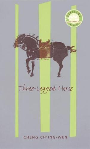 Three-Legged Horse - Modern Chinese Literature from Taiwan (Hardback)