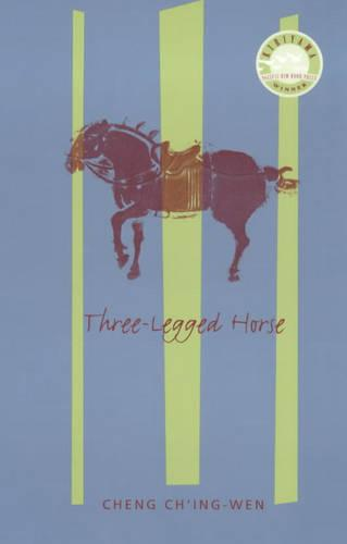 Three-Legged Horse - Modern Chinese Literature from Taiwan (Paperback)