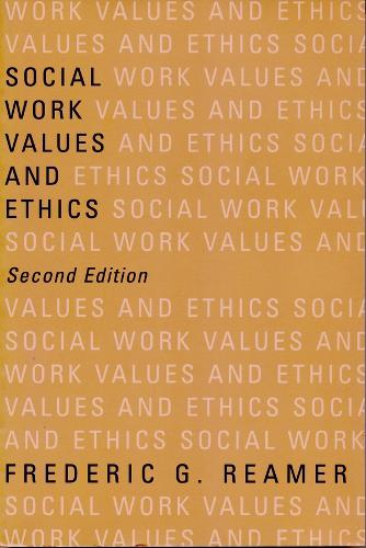 Social Work Values and Ethics - Foundations of Social Work Knowledge Series (Paperback)