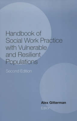 Handbook of Social Work Practice with Vulnerable and Resilient Populations (Hardback)