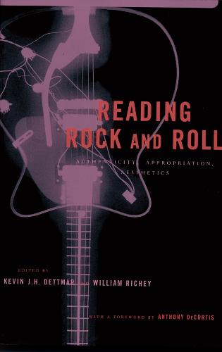 Reading Rock and Roll: Authenticity, Appropriation, Aesthetics (Paperback)