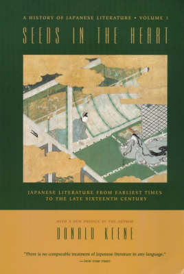 Seeds in the Heart: Japanese Literature from Earliest Times to the Late Sixteenth Century (Paperback)