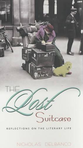 The Lost Suitcase: Reflections on the Literary Life (Paperback)