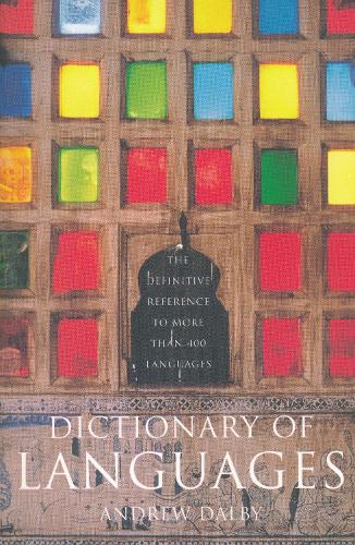 Dictionary of Languages: The Definitive Reference to More Than 400 Languages (Hardback)
